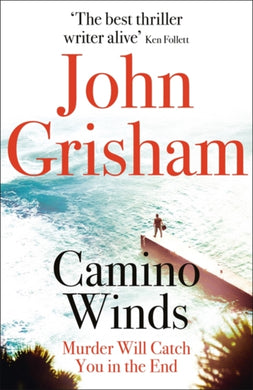 Camino Winds : The Ultimate Summer Murder Mystery from the Greatest Thriller Writer Alive-9781529342499