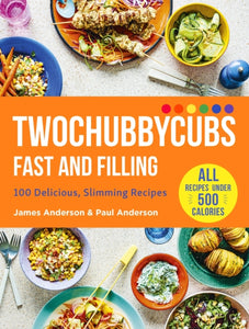 Twochubbycubs Fast and Filling : 100 Delicious Slimming Recipes-9781529398090
