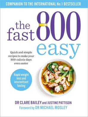 The Fast 800 Easy : Quick and simple recipes to make your 800-calorie days even easier-9781780724508