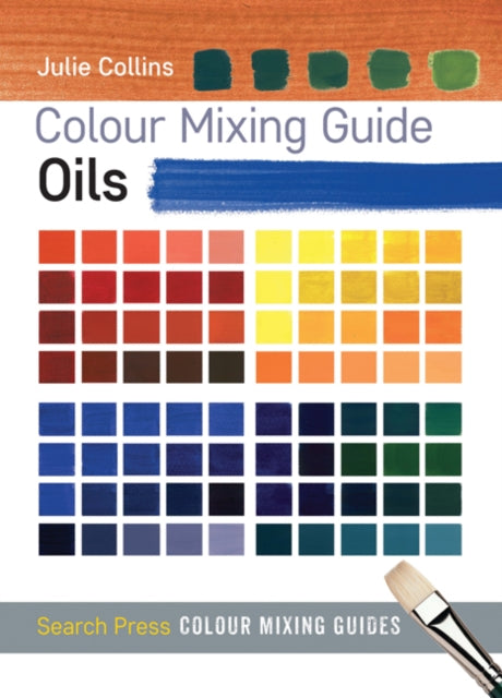 Colour Mixing Guide: Oils-9781782210566