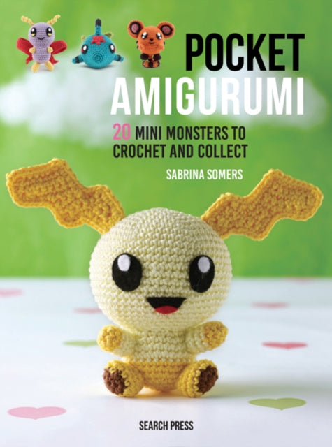 Pocket Amigurumi : 20 Mini Monsters to Crochet and Collect-9781782215462