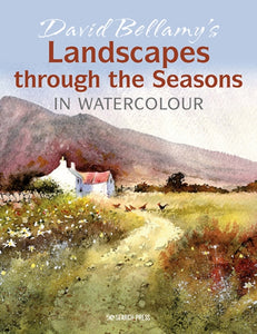 David Bellamy's Landscapes through the Seasons in Watercolour-9781782218999