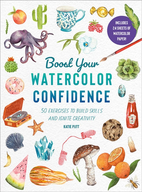 Boost Your Watercolour Confidence : Over 60 Exercises to Build Skills and Ignite Creativity-9781782219330