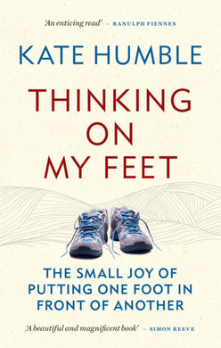 Thinking on My Feet : The small joy of putting one foot in front of another-9781783253159