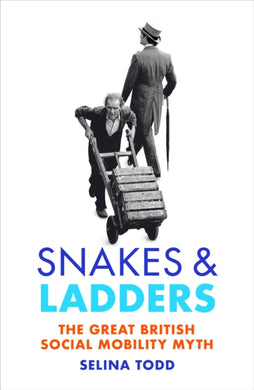 Snakes and Ladders : The great British social mobility myth-9781784740818