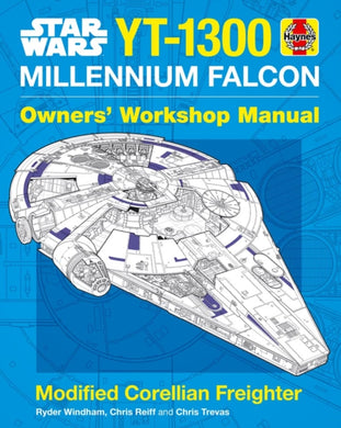 Star Wars YT-1300 Millennium Falcon Owners' Workshop Manual : Modified Corellian Freighter-9781785212222