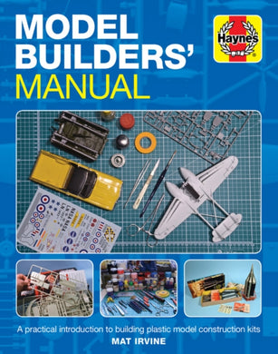 Model Builders' Manual : A practical introduction to building plastic model construction kits-9781785215551