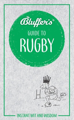 Bluffer's Guide to Rugby : Instant Wit & Wisdom-9781785215681