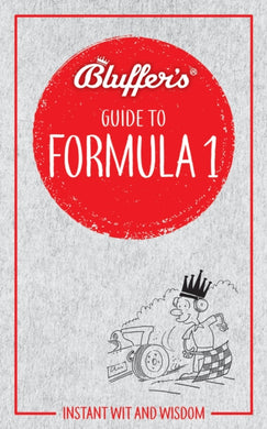 Bluffer's Guide to Formula 1 : Instant wit and wisdom-9781785215896