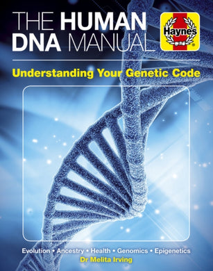 DNA Human Genome Manual : Ancestry * Health * Identity * Epigenics * Criminality-9781785215940