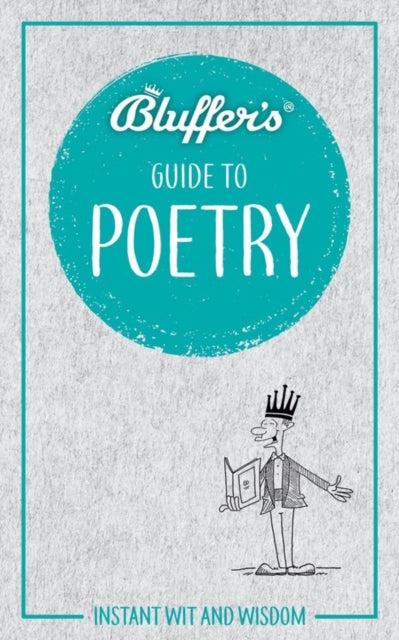 Bluffer's Guide to Poetry : Instant Wit & Wisdom-9781785216176