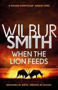 When the Lion Feeds : The Courtney Series 1-9781785767043