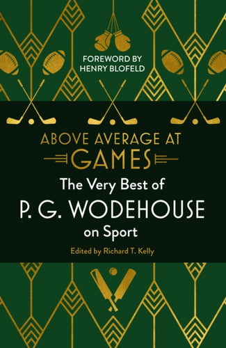 Above Average at Games : The Very Best of P.G. Wodehouse on Sport-9781786332004