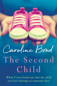 The Second Child : A breath-taking debut novel about the bond of family and the limits of love-9781786493354