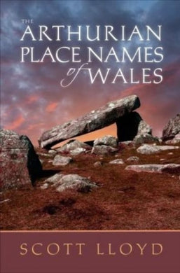 The Arthurian Place Names of Wales-9781786830258