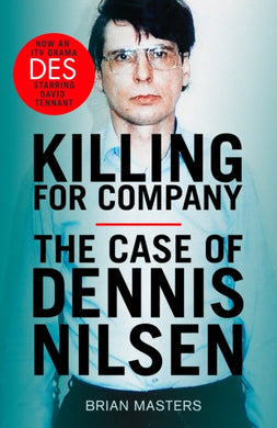 Killing For Company : The No. 1 bestseller behind the ITV drama 'Des'-9781787466258