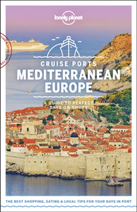 Lonely Planet Cruise Ports Mediterranean Europe-9781788686426