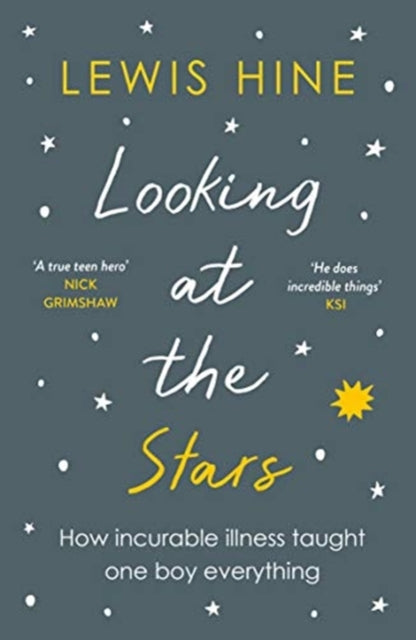 Looking at the Stars : How incurable illness taught one boy everything-9781788702959