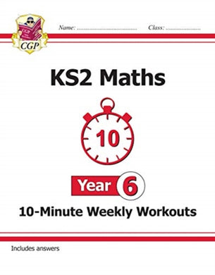 New KS2 Maths 10-Minute Weekly Workouts - Year 6-9781789083118