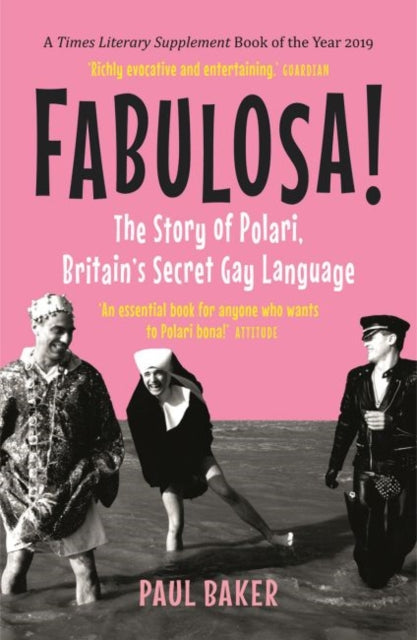Fabulosa! : The Story of Polari, Britain's Secret Gay Language-9781789142945
