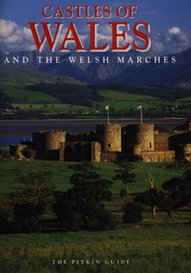 Castles of Wales : And the Welsh Marches-9781841650449