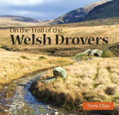 Compact Wales: On the Trail of the Welsh Drovers-9781845242824