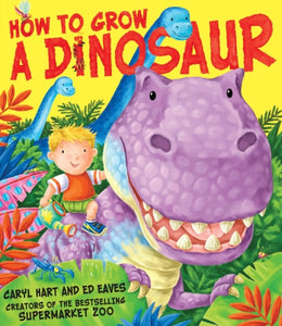 How to Grow a Dinosaur-9781847385949