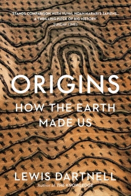Origins : How The Earth Made Us-9781847924353