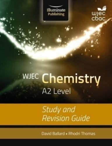 WJEC Chemistry for A2: Study and Revision Guide-9781908682574