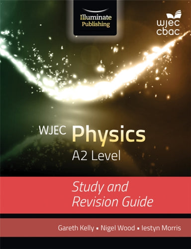 WJEC Physics for A2: Study and Revision Guide-9781908682611