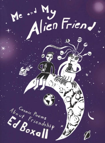 Me and My Alien Friend : Cosmic Poems about Friendship-9781909991828