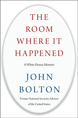 The Room Where It Happened : A White House Memoir-9781982148034