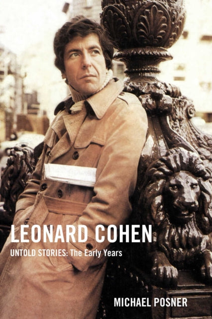 Leonard Cohen, Untold Stories: The Early Years : 1-9781982152628