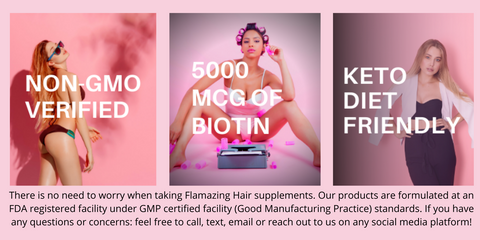 GMP CERTIFIED FACILITY (MONEY BACK GUARANTEE 100%) - There is no need to worry when taking Flamazing Hair supplements. Our products are formulated at an FDA registered facility under GMP certified facility (Good Manufacturing Practice) standards. Backed by a 100% guarantee that you are fully satisfied with your product or receive your money back. If you have a question or issue with anything, feel free to call, text, email, or reach out to us on any social media platform!
