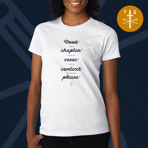 Context please | Ladies T-Shirt