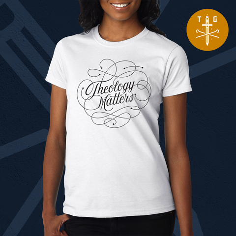 Theology Matters | Ladies' T-Shirt