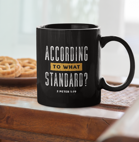 According To What Standard | 11oz & 15oz Black Mug