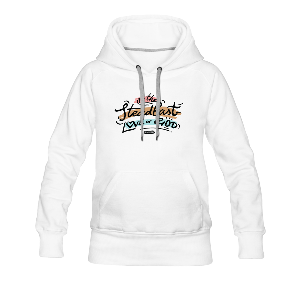 Oh the steadfast love of God | Women's Premium Hoodie - white
