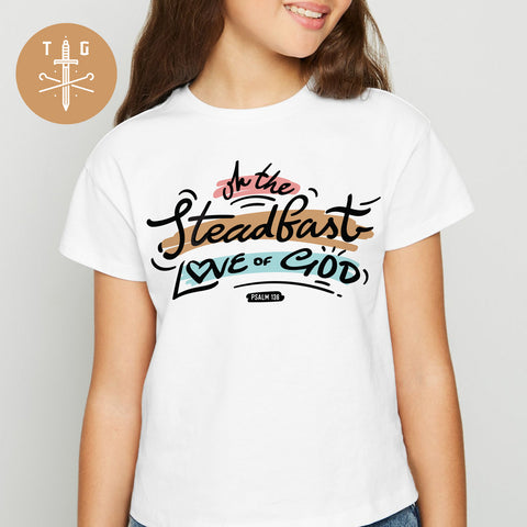 Oh the steadfast love of God | Youth T-Shirt