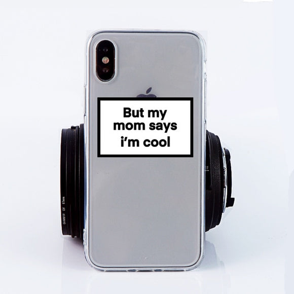 But my mom says i'm cool case for iPhone - AntisocialCase