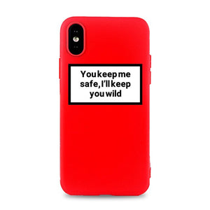 You keep me safe, i'll keep you wild iPhone Case