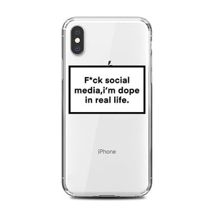 F*ck Social Media, I'm dope in real life iPhone Case