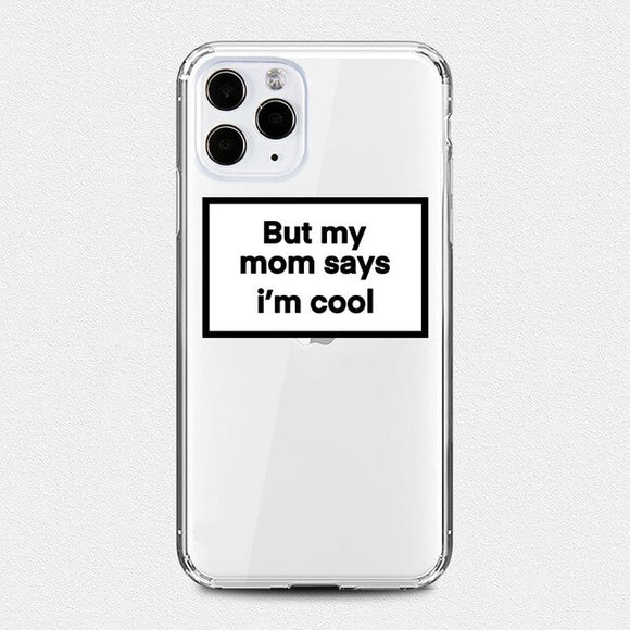 But My Mom Says I'm Cool Clear iPhone Case - AntisocialCase