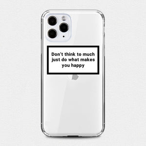 Don't Think Too Much iPhone Case
