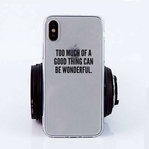 Too Much of a Good Thing Can be Wonderful iPhone Case - AntisocialCase