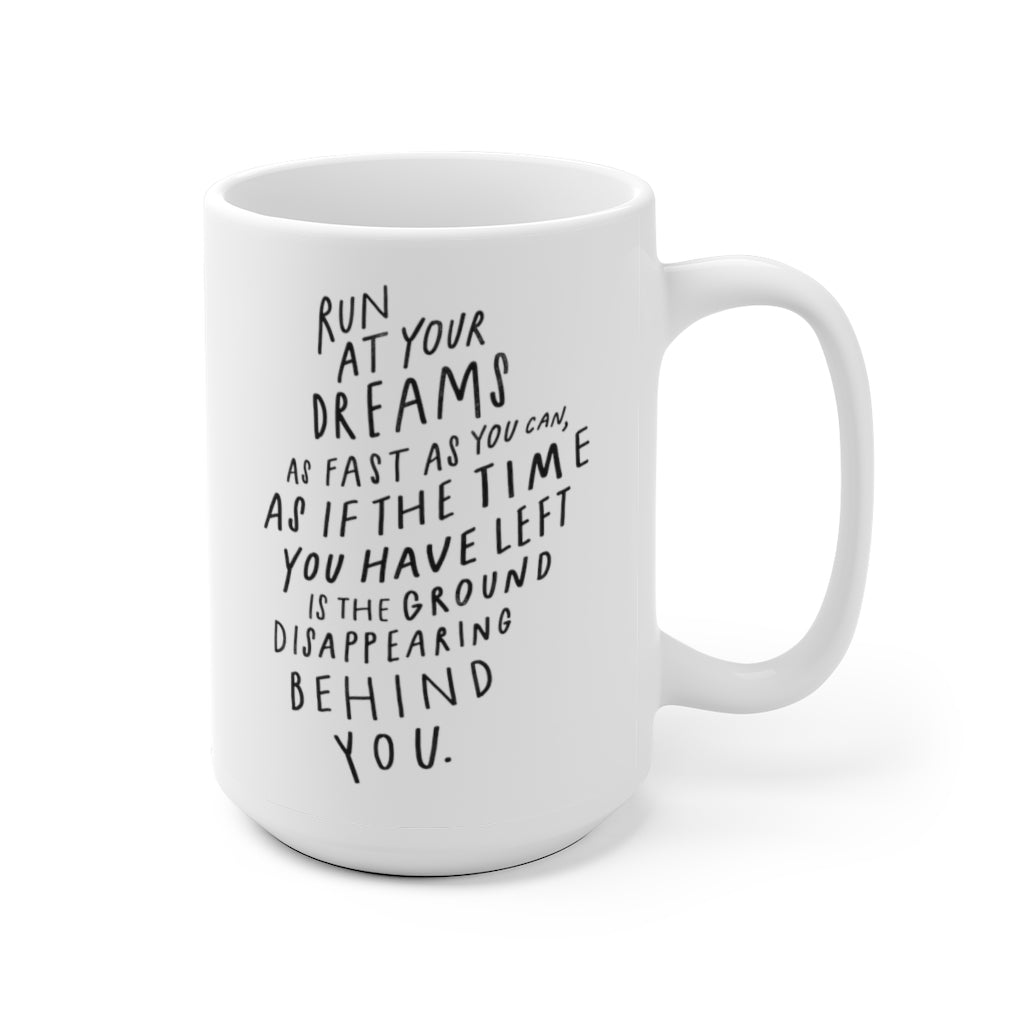 15 oz white ceramic coffee mug decorated with inspiring quote in cool black hand-lettering.