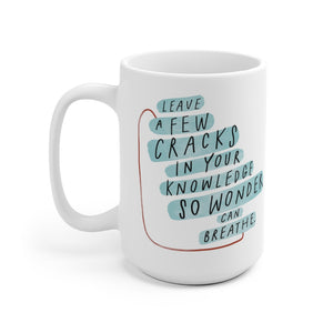 Inspiring quote about wonder and knowledge on beautiful ceramic coffee mug, printed on both sides for lefties too!