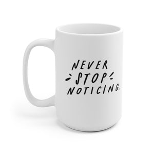 Inspiring quote on beautiful ceramic coffee mug, printed on both sides for lefties too!