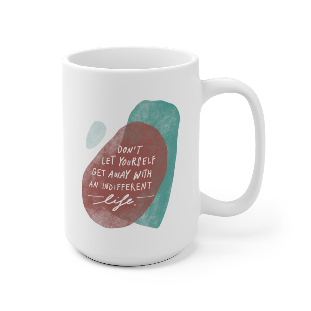 15 oz white coffee mug featuring an inspiring quote and designed with abstract art in a trendy red and teal color.