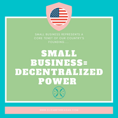 Small Business=Decentralized Power